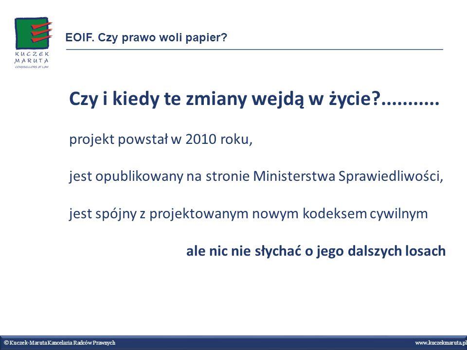 Czy i kiedy te zmiany wejdą w życie?........... projekt powstał w 2010 roku, jest opublikowany na stronie Ministerstwa Sprawiedliwości, jest spójny z