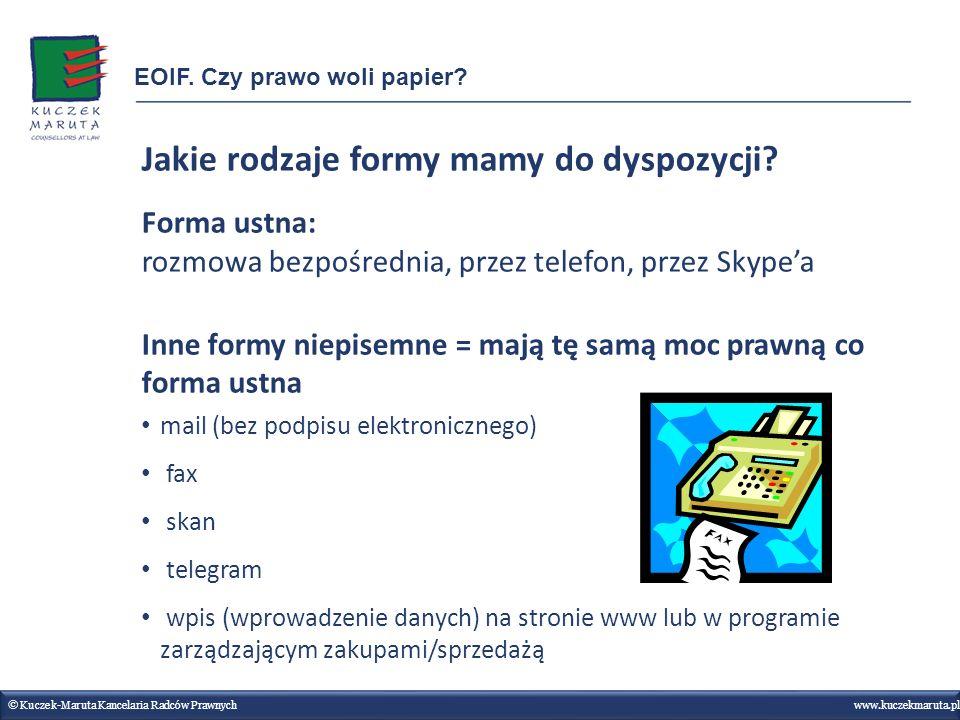 Jakie rodzaje formy mamy do dyspozycji? Forma ustna: rozmowa bezpośrednia, przez telefon, przez Skypea Inne formy niepisemne = mają tę samą moc prawną