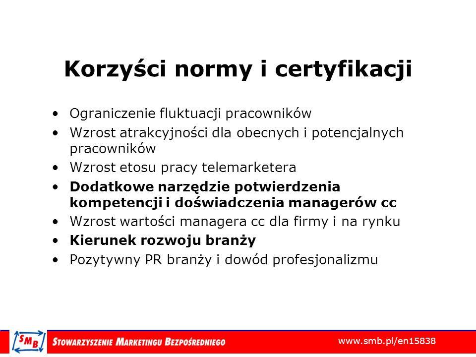 www.smb.pl/en15838 Korzyści normy i certyfikacji Ograniczenie fluktuacji pracowników Wzrost atrakcyjności dla obecnych i potencjalnych pracowników Wzr