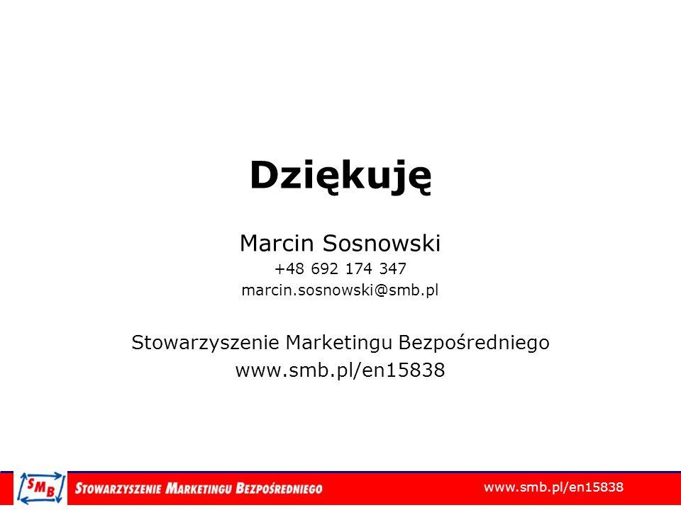 www.smb.pl/en15838 Dziękuję Marcin Sosnowski +48 692 174 347 marcin.sosnowski@smb.pl Stowarzyszenie Marketingu Bezpośredniego www.smb.pl/en15838
