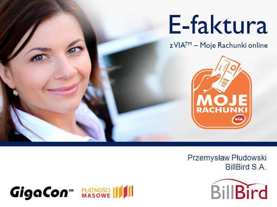 E-faktura z VIA TM – Moje Rachunki online Przemysław Płudowski BillBird S.A.