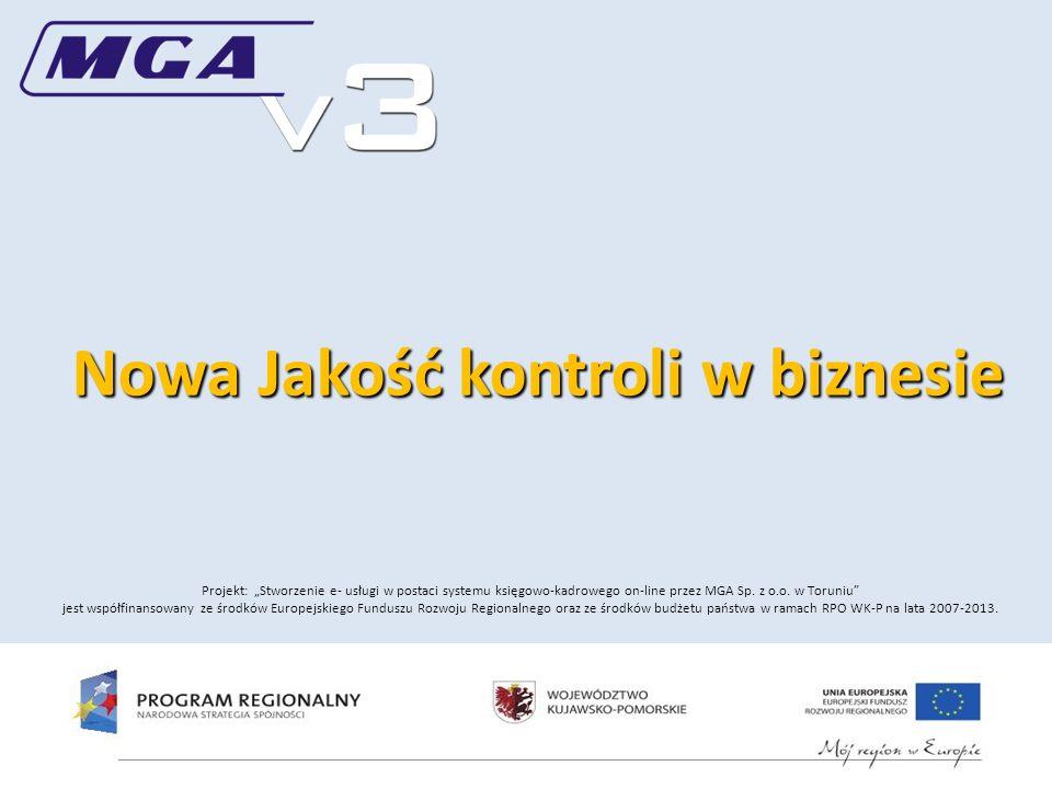Nowa Jakość kontroli w biznesie Projekt: Stworzenie e- usługi w postaci systemu księgowo-kadrowego on-line przez MGA Sp.