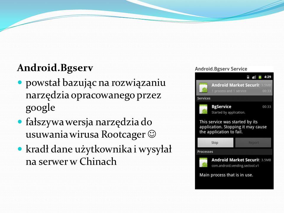 Android.Bgserv powstał bazując na rozwiązaniu narzędzia opracowanego przez google fałszywa wersja narzędzia do usuwania wirusa Rootcager kradł dane uż