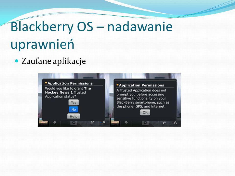 Blackberry OS – nadawanie uprawnień Zaufane aplikacje