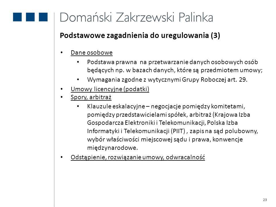 23 Dane osobowe Podstawa prawna na przetwarzanie danych osobowych osób będących np. w bazach danych, które są przedmiotem umowy; Wymagania zgodne z wy