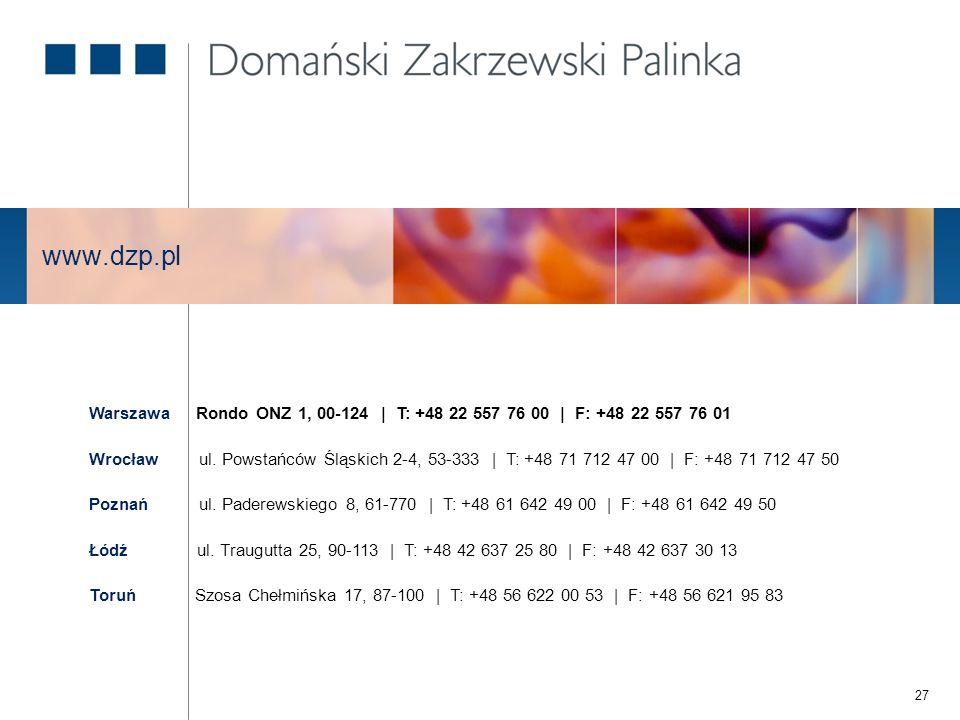 Toruń Szosa Chełmińska 17, 87-100 | T: +48 56 622 00 53 | F: +48 56 621 95 83 Warszawa Rondo ONZ 1, 00-124 | T: +48 22 557 76 00 | F: +48 22 557 76 01