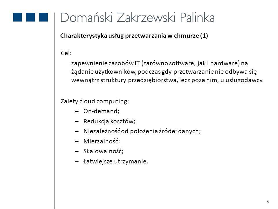 5 Charakterystyka usług przetwarzania w chmurze (1) Cel: zapewnienie zasobów IT (zarówno software, jak i hardware) na żądanie użytkowników, podczas gd