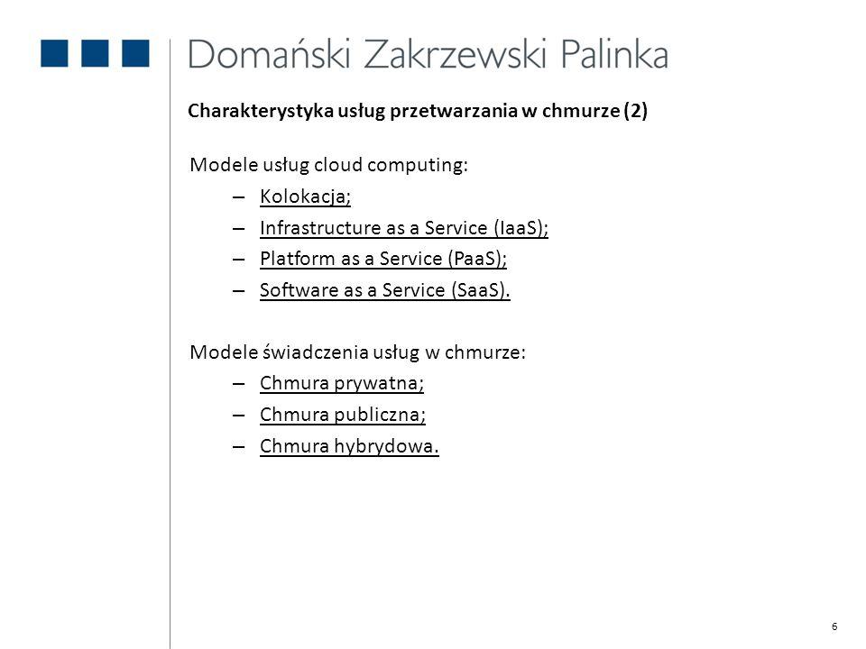 6 Charakterystyka usług przetwarzania w chmurze (2) Modele usług cloud computing: – Kolokacja; – Infrastructure as a Service (IaaS); – Platform as a S