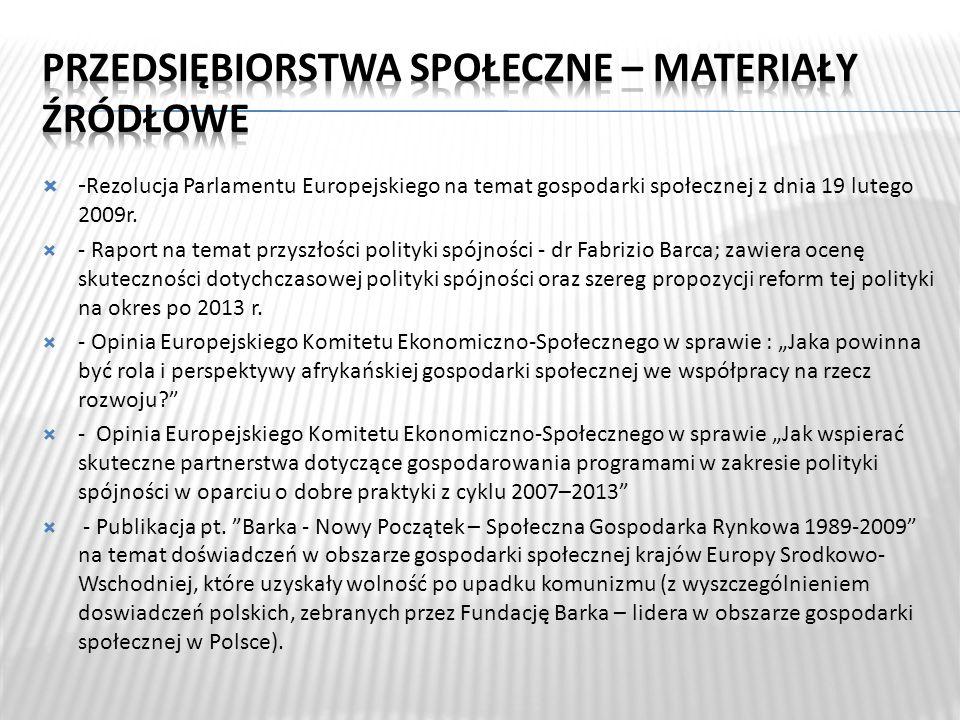 - Rezolucja Parlamentu Europejskiego na temat gospodarki społecznej z dnia 19 lutego 2009r.