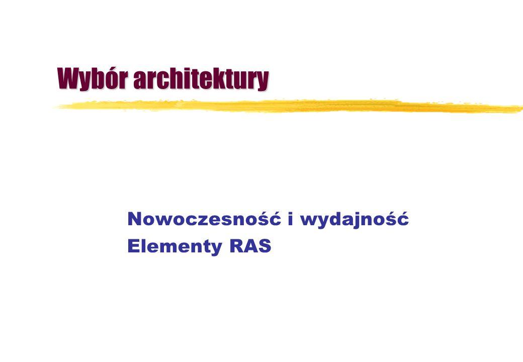 Wybór architektury Nowoczesność i wydajność Elementy RAS