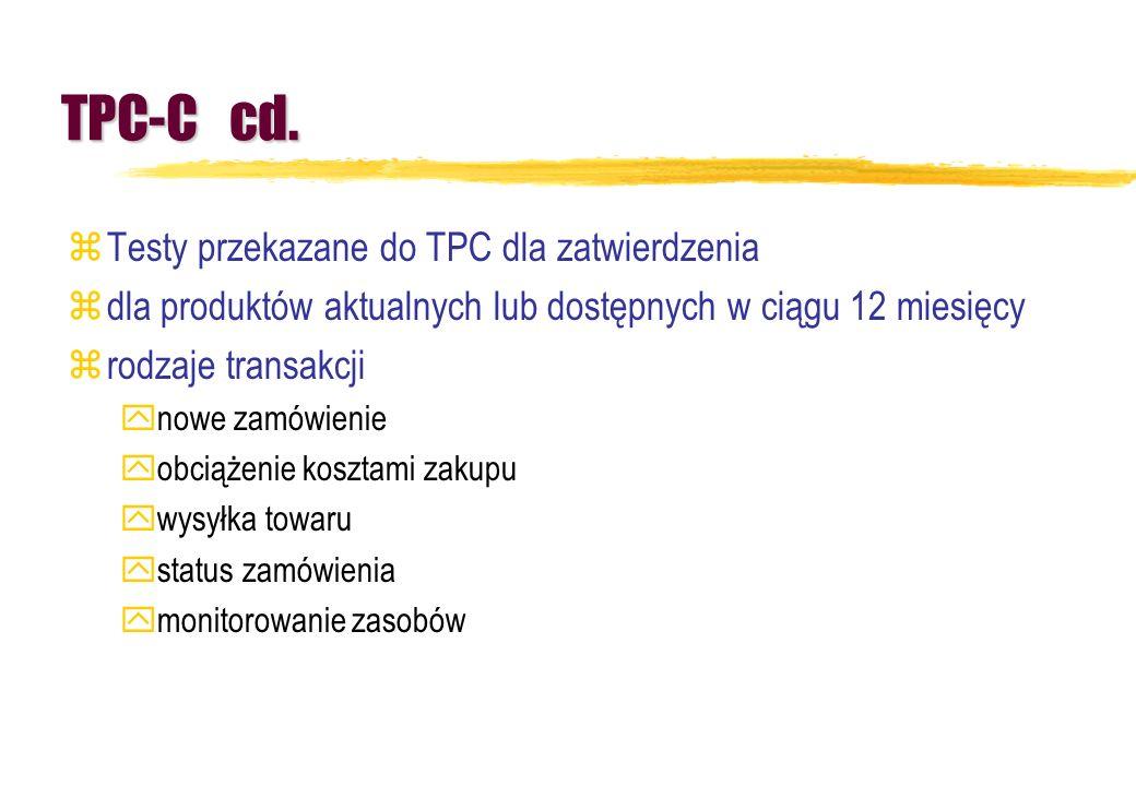TPC-C cd. zTesty przekazane do TPC dla zatwierdzenia zdla produktów aktualnych lub dostępnych w ciągu 12 miesięcy zrodzaje transakcji ynowe zamówienie