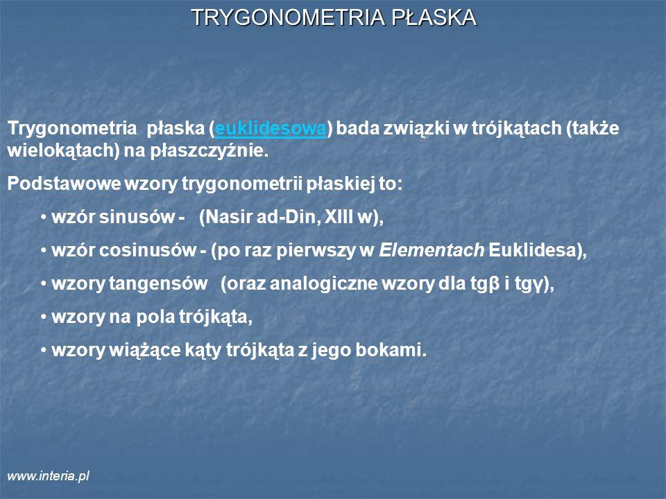 TRYGONOMETRIA PŁASKA Trygonometria płaska (euklidesowa) bada związki w trójkątach (także wielokątach) na płaszczyźnie.euklidesowa Podstawowe wzory try