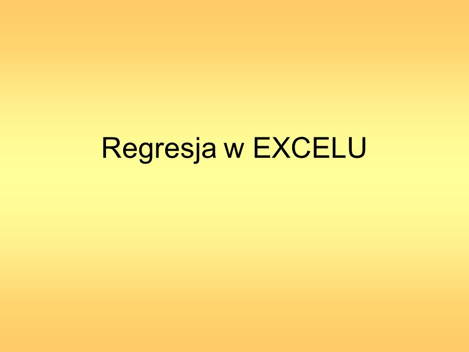 Regresja w EXCELU