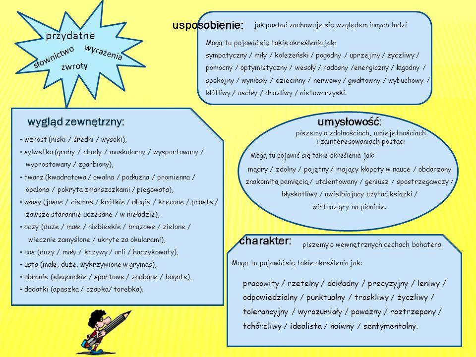 słownictwo zwroty wyrażenia przydatne wygląd zewnętrzny: wzrost (niski / średni / wysoki), sylwetka (gruby / chudy / muskularny / wysportowany / wypro