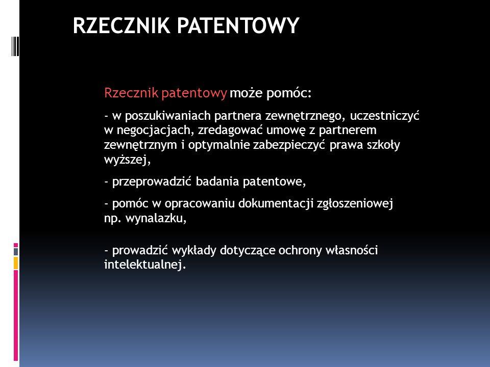 Rzecznik patentowy może pomóc: - w poszukiwaniach partnera zewnętrznego, uczestniczyć w negocjacjach, zredagować umowę z partnerem zewnętrznym i optym