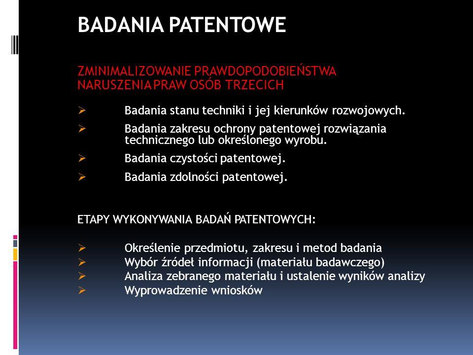 Badania stanu techniki i jej kierunków rozwojowych. Badania zakresu ochrony patentowej rozwiązania technicznego lub określonego wyrobu. Badania czysto