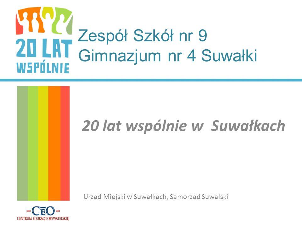 Zespół Szkół nr 9 Gimnazjum nr 4 Suwałki 20 lat wspólnie w Suwałkach Urząd Miejski w Suwałkach, Samorząd Suwalski