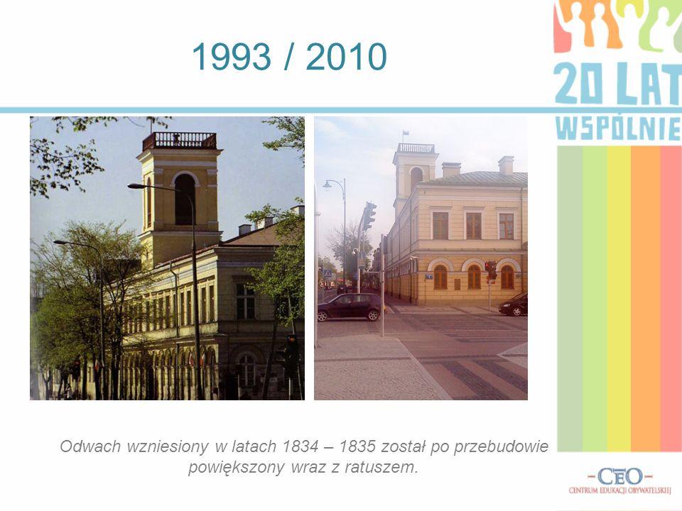 1993 / 2010 Odwach wzniesiony w latach 1834 – 1835 został po przebudowie powiększony wraz z ratuszem.