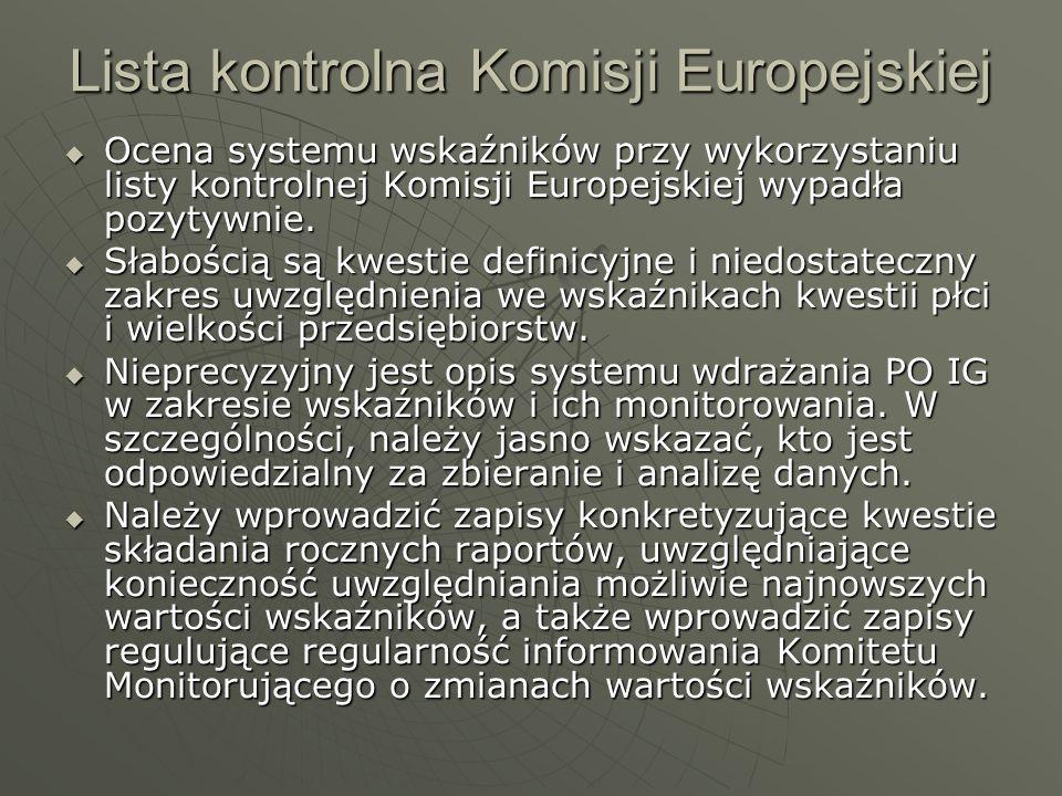 Lista kontrolna Komisji Europejskiej Ocena systemu wskaźników przy wykorzystaniu listy kontrolnej Komisji Europejskiej wypadła pozytywnie. Ocena syste