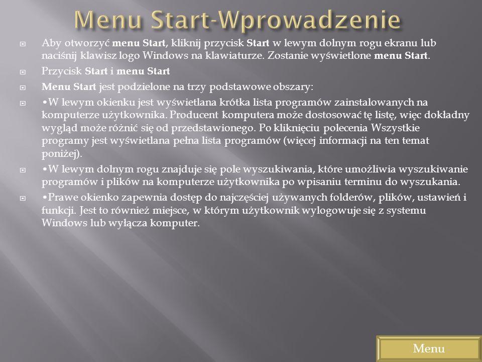 Aby otworzyć menu Start, kliknij przycisk Start w lewym dolnym rogu ekranu lub naciśnij klawisz logo Windows na klawiaturze. Zostanie wyświetlone menu