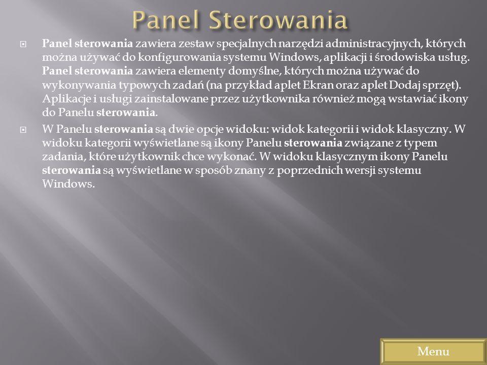 Panel sterowania zawiera zestaw specjalnych narzędzi administracyjnych, których można używać do konfigurowania systemu Windows, aplikacji i środowiska