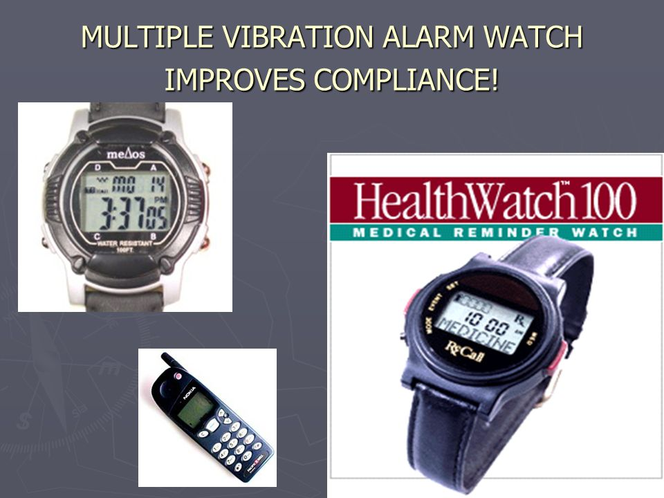 MULTIPLE VIBRATION ALARM WATCH IMPROVES COMPLIANCE!