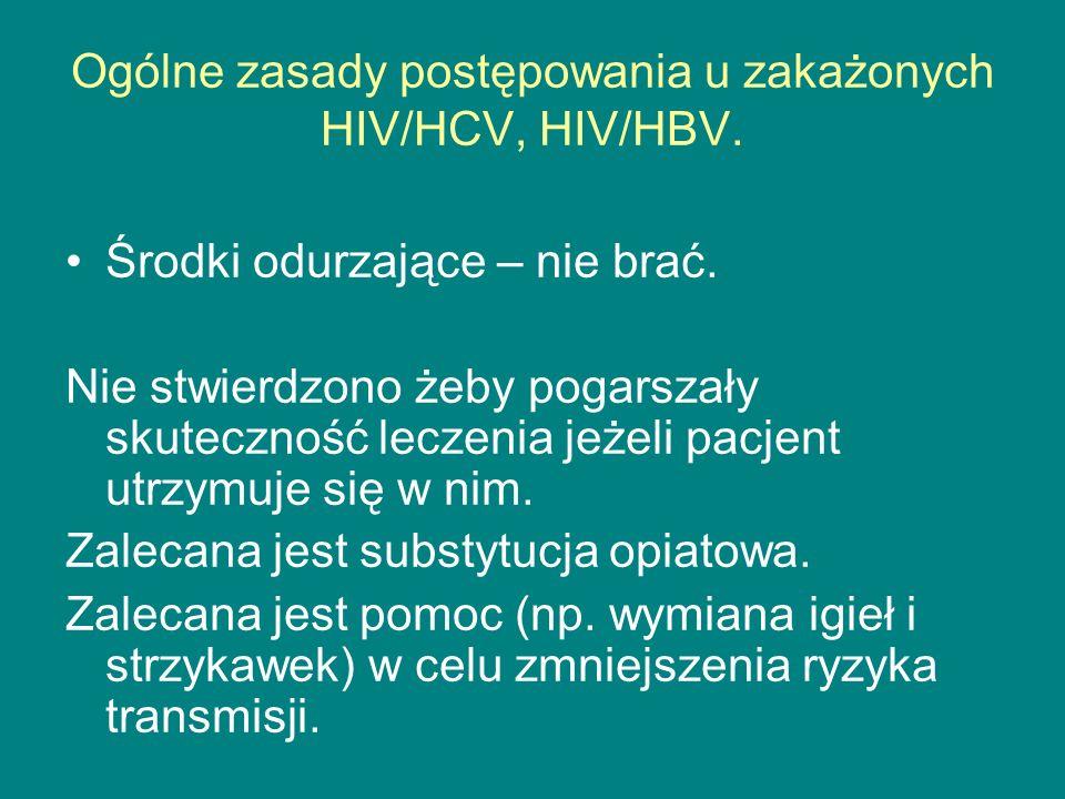 Ogólne zasady postępowania u zakażonych HIV/HCV, HIV/HBV. Środki odurzające – nie brać. Nie stwierdzono żeby pogarszały skuteczność leczenia jeżeli pa