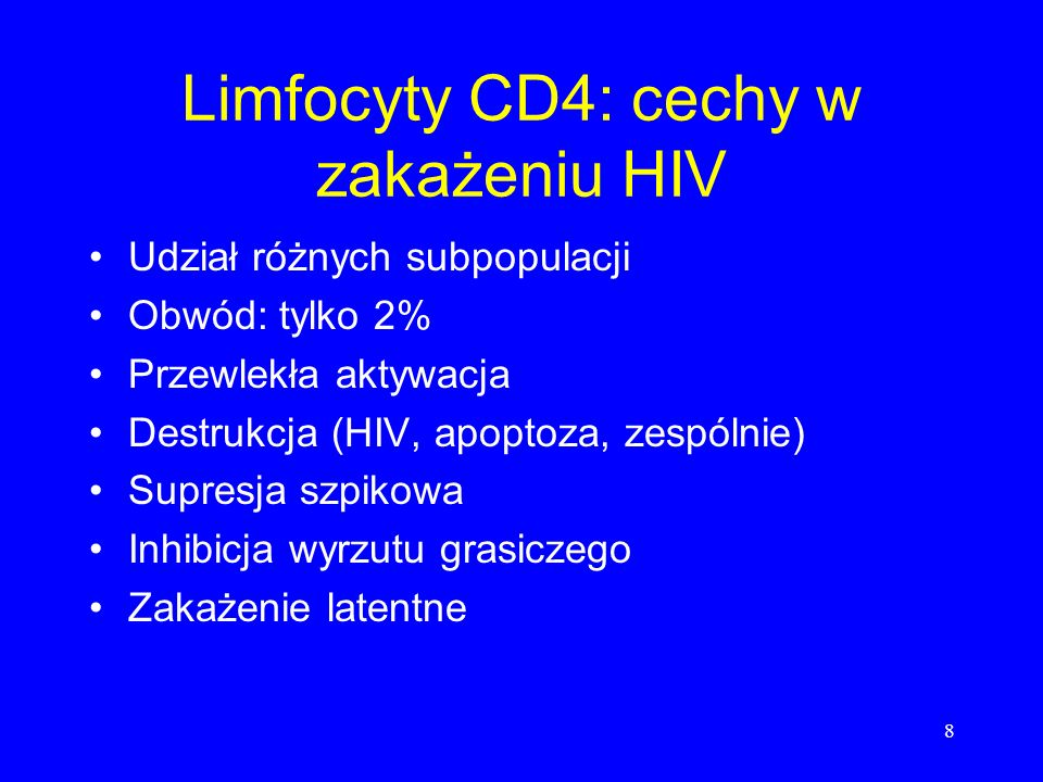 8 Limfocyty CD4: cechy w zakażeniu HIV Udział różnych subpopulacji Obwód: tylko 2% Przewlekła aktywacja Destrukcja (HIV, apoptoza, zespólnie) Supresja
