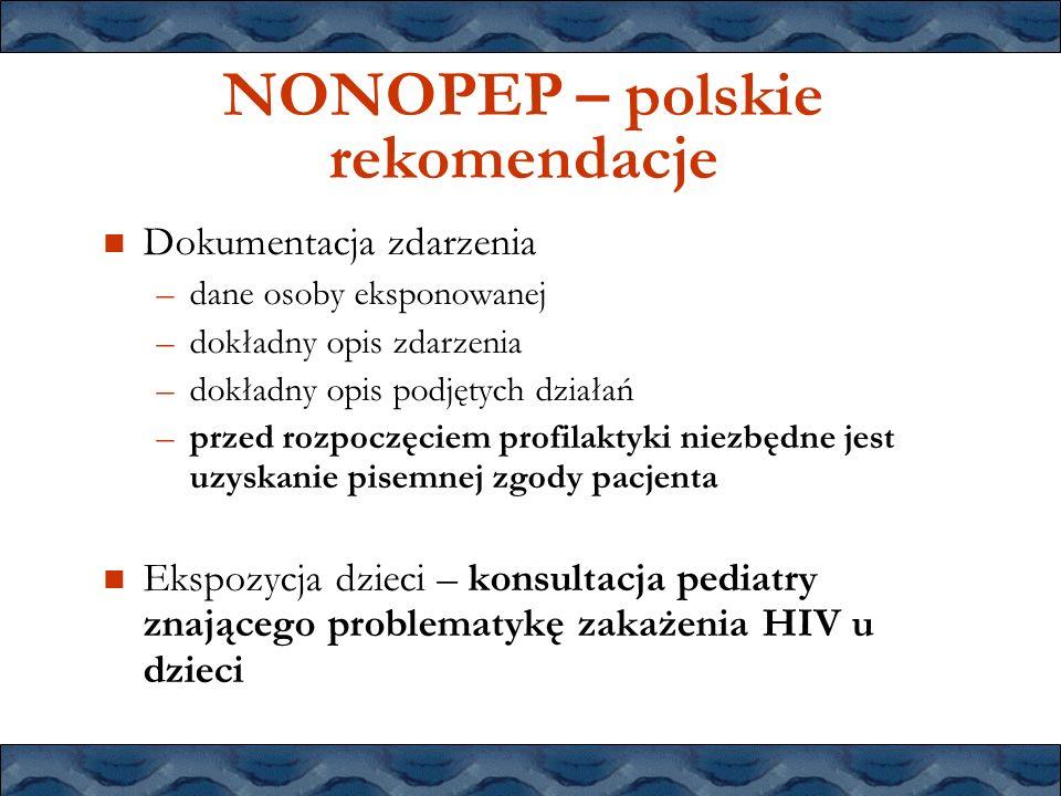 NONOPEP – polskie rekomendacje Dokumentacja zdarzenia –dane osoby eksponowanej –dokładny opis zdarzenia –dokładny opis podjętych działań –przed rozpoc