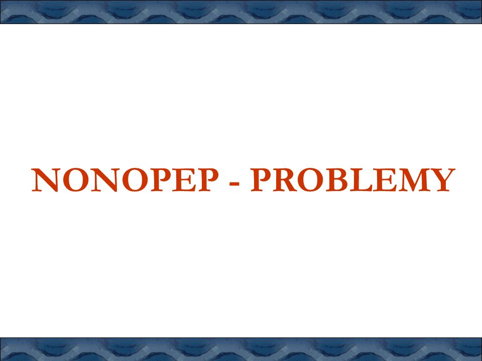 NONOPEP - PROBLEMY