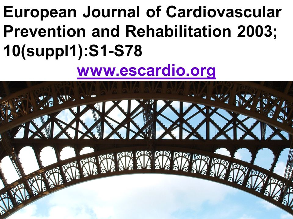European Journal of Cardiovascular Prevention and Rehabilitation 2003; 10(suppl1):S1-S78 www.escardio.org