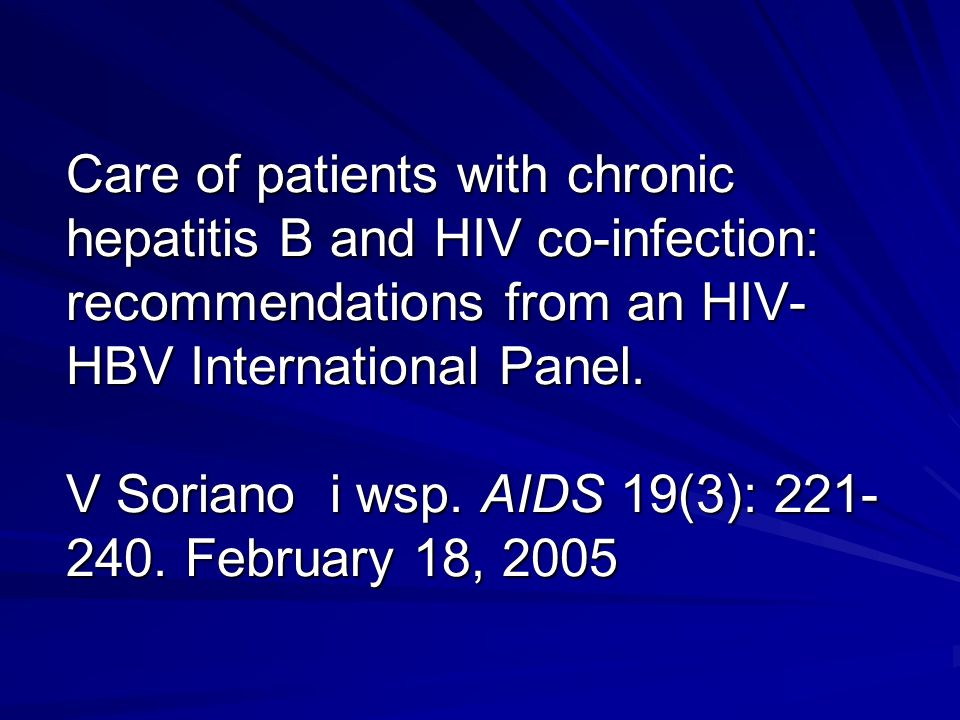 Care of patients with chronic hepatitis B and HIV co-infection: recommendations from an HIV- HBV International Panel. V Soriano i wsp. AIDS 19(3): 221
