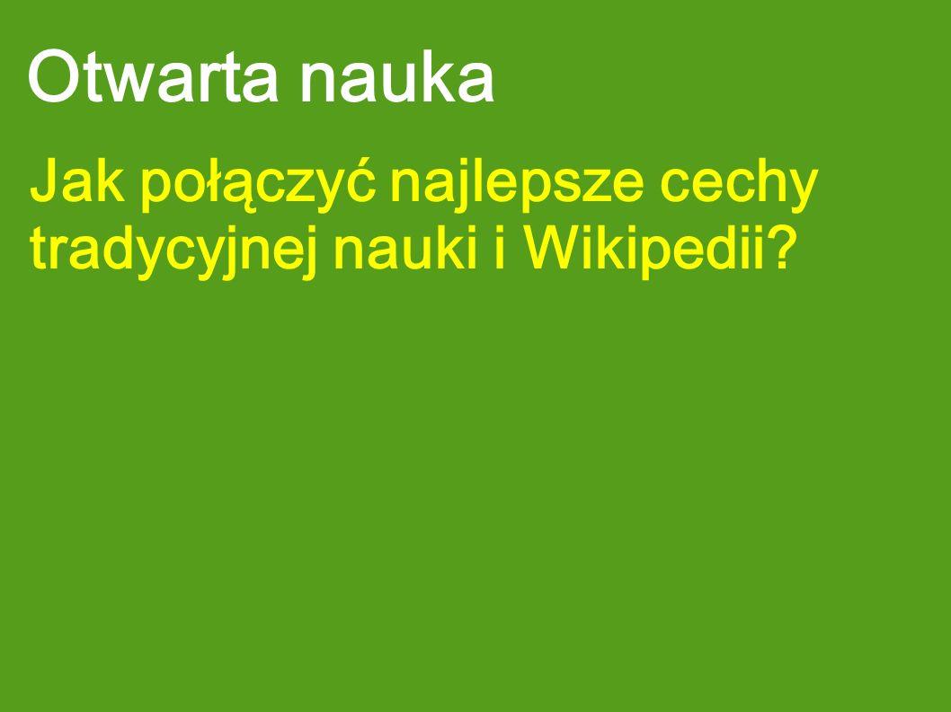 Otwarta nauka Jak połączyć najlepsze cechy tradycyjnej nauki i Wikipedii?