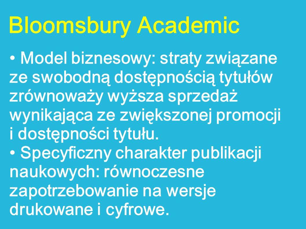 Bloomsbury Academic Model biznesowy: straty związane ze swobodną dostępnością tytułów zrównoważy wyższa sprzedaż wynikająca ze zwiększonej promocji i