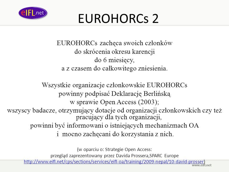EUROHORCs 2 EUROHORCs zachęca swoich członków do skrócenia okresu karencji do 6 miesięcy, a z czasem do całkowitego zniesienia. Wszystkie organizacje