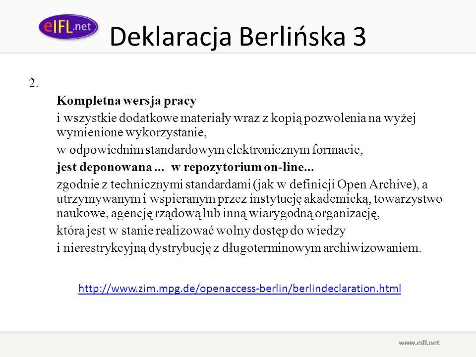 Deklaracja Berlińska 3 2. Kompletna wersja pracy i wszystkie dodatkowe materiały wraz z kopią pozwolenia na wyżej wymienione wykorzystanie, w odpowied