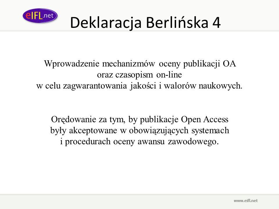 Deklaracja Berlińska 4 Wprowadzenie mechanizmów oceny publikacji OA oraz czasopism on-line w celu zagwarantowania jakości i walorów naukowych. Orędowa