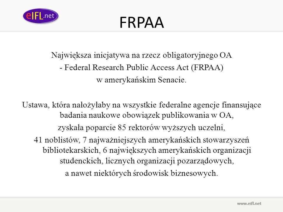 FRPAA Największa inicjatywa na rzecz obligatoryjnego OA - Federal Research Public Access Act (FRPAA) w amerykańskim Senacie. Ustawa, która nałożyłaby