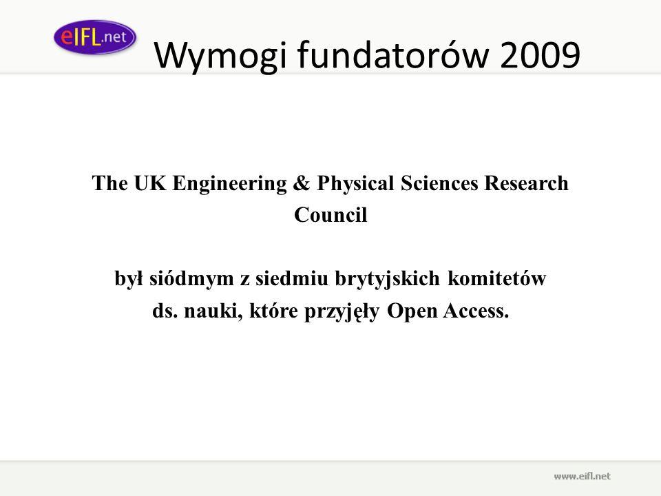 Wymogi fundatorów 2009 The UK Engineering & Physical Sciences Research Council był siódmym z siedmiu brytyjskich komitetów ds. nauki, które przyjęły O