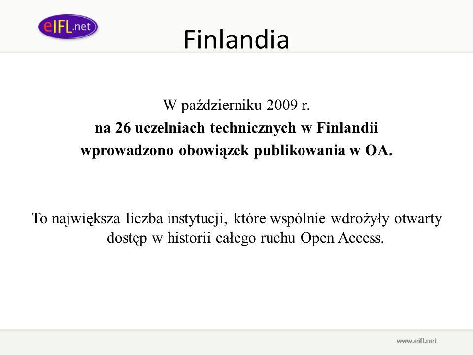Finlandia W październiku 2009 r. na 26 uczelniach technicznych w Finlandii wprowadzono obowiązek publikowania w OA. To największa liczba instytucji, k