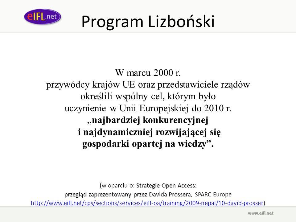 Program Lizboński W marcu 2000 r. przywódcy krajów UE oraz przedstawiciele rządów określili wspólny cel, którym było uczynienie w Unii Europejskiej do