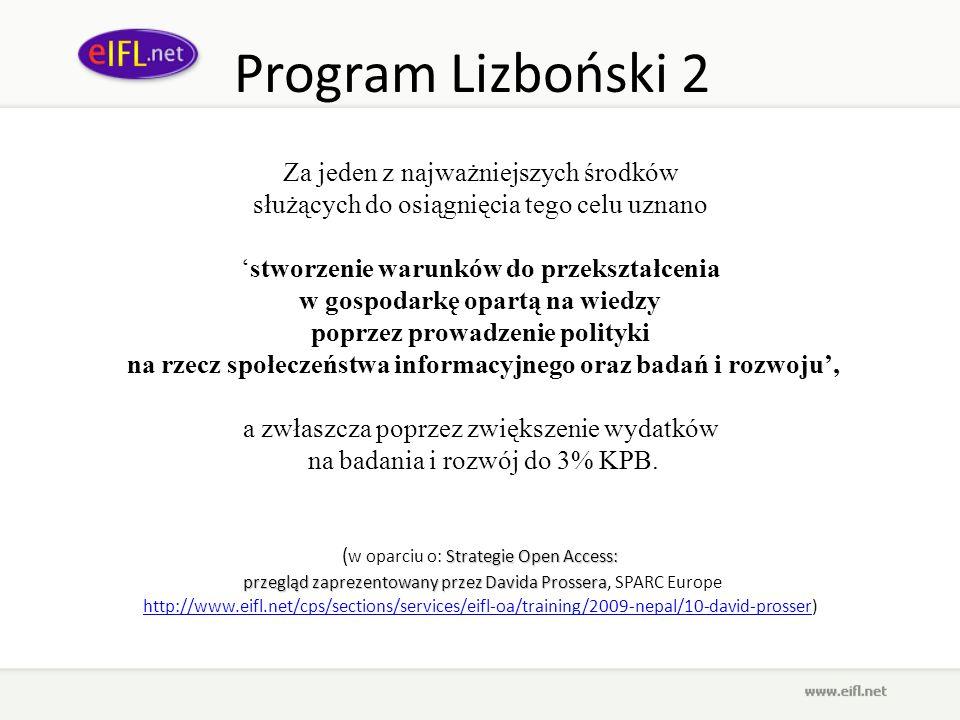 Program Lizboński 2 Za jeden z najważniejszych środków służących do osiągnięcia tego celu uznano stworzenie warunków do przekształcenia w gospodarkę o