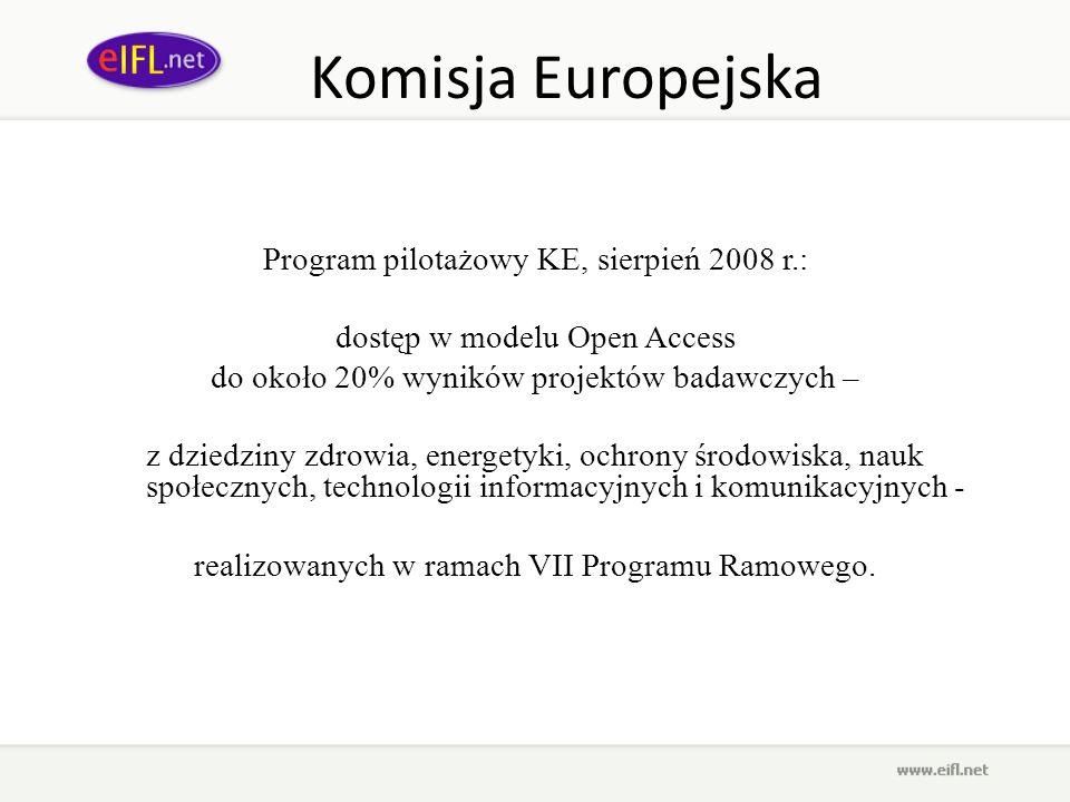 Komisja Europejska Program pilotażowy KE, sierpień 2008 r.: dostęp w modelu Open Access do około 20% wyników projektów badawczych – z dziedziny zdrowi