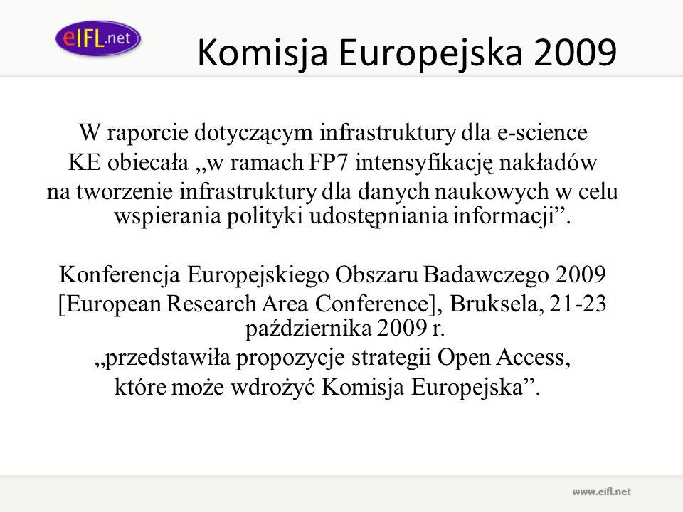 Komisja Europejska 2009 W raporcie dotyczącym infrastruktury dla e-science KE obiecała w ramach FP7 intensyfikację nakładów na tworzenie infrastruktur
