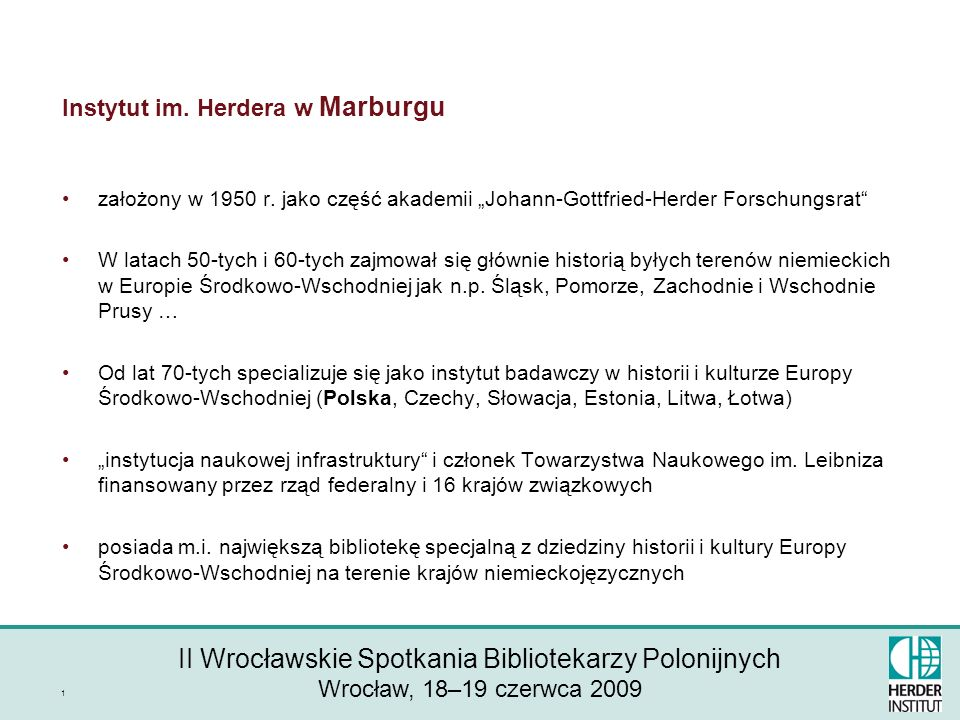 II Wrocławskie Spotkania Bibliotekarzy Polonijnych Wrocław, 18–19 czerwca 2009 1 Instytut im.
