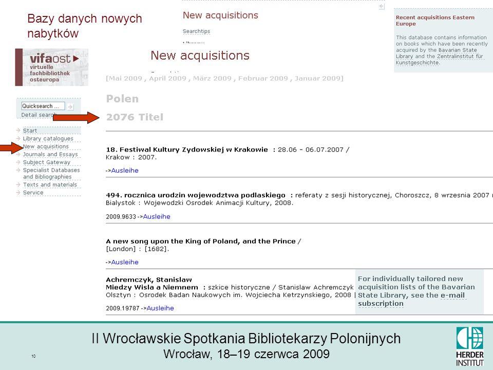 II Wrocławskie Spotkania Bibliotekarzy Polonijnych Wrocław, 18–19 czerwca 2009 10 Bazy danych nowych nabytków