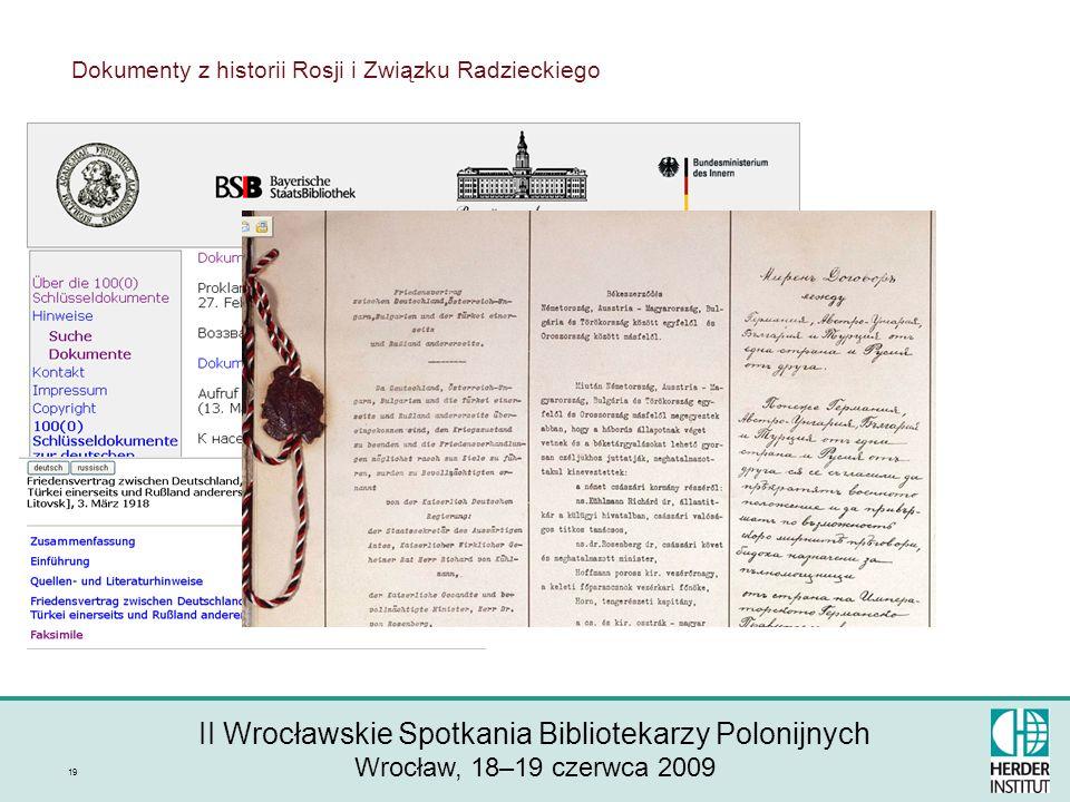 II Wrocławskie Spotkania Bibliotekarzy Polonijnych Wrocław, 18–19 czerwca 2009 19 Dokumenty z historii Rosji i Związku Radzieckiego