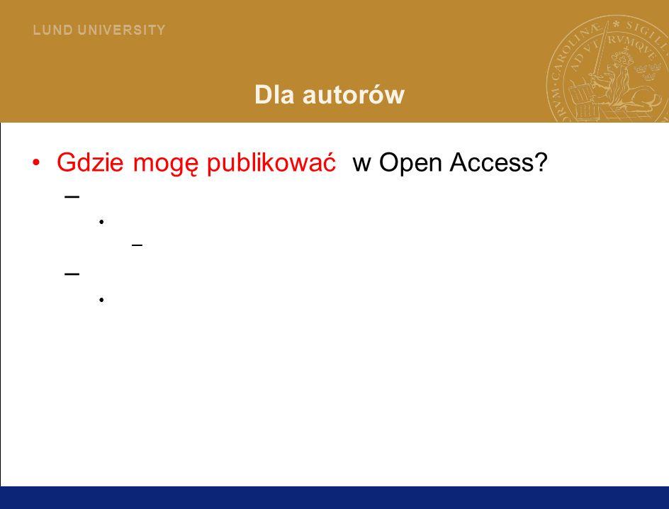 26 L U N D U N I V E R S I T Y Dla autorów Gdzie mogę publikować w Open Access.