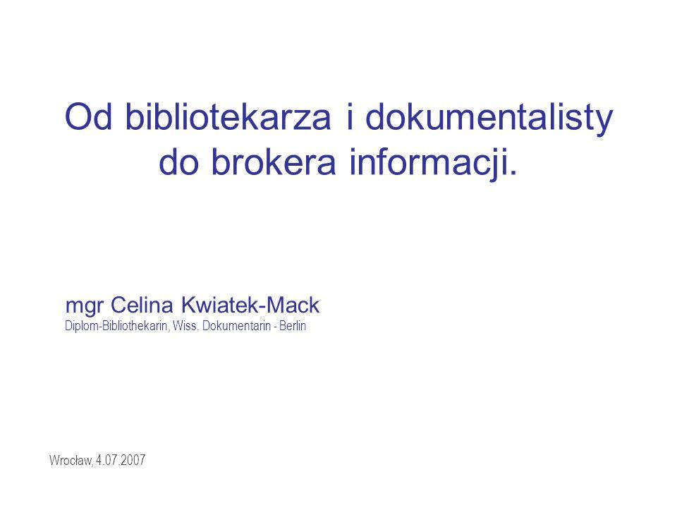 Od bibliotekarza i dokumentalisty do brokera informacji.