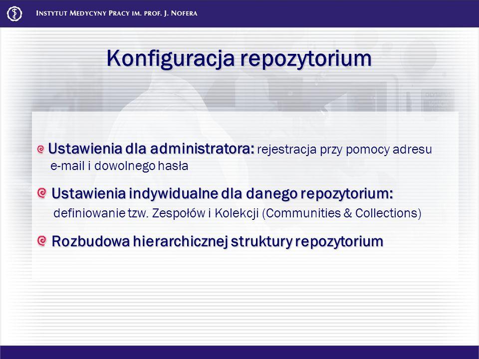 Konfiguracja repozytorium Ustawienia dla administratora: Ustawienia dla administratora: rejestracja przy pomocy adresu e-mail i dowolnego hasła Ustawi